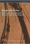 People and the Sea: A Maritime Archaeological Research Agenda for England - Fraser Sturt, Jesse Ransley, Justin Dix, Lucy Blue