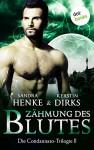 Zähmung des Blutes: Die Condannato-Trilogie - Zweiter Roman - Sandra Henke, Kerstin Dirks