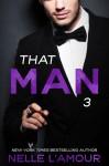 That Man 3 - Nelle L'Amour