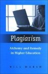Plagiarism: Alchemy and Remedy in Higher Education - Bill Marsh