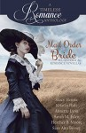 Mail Order Bride Collection (A Timeless Romance Anthology Book 16) - Stacy Henrie, Kristin Holt, Annette Lyon, Sarah M. Eden, Heather B. Moore, Sian Ann Bessey
