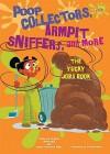 Poop Collectors, Armpit Sniffers, and More: The Yucky Jobs Book - Alvin Silverstein, Virginia B. Silverstein, Laura Silverstein Nunn, Gerald Kelley