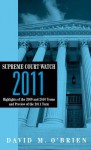 Supreme Court Watch 2011: Highlights of the 2009 and 2010 Terms and Preview of the 2011 Term - David M. O'Brien