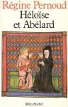 Héloïse et Abélard - Régine Pernoud