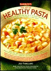 The Joy of Healthy Pasta - Joe Famularo