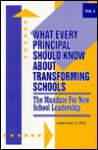 What Every Principal Should Know about Transforming Schools: The Mandate for New School Leadership - James Lewis