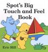 Spot's Big Touch and Feel Book - Eric Hill
