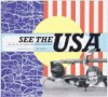 See the USA: The Art of the American Travel Brochure - John Margolies, Eric Baker