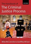 The Handbook of the Criminal Justice Process - Michael McConville