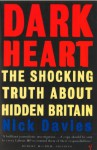 Dark Heart: The Story of a Journey into an Undiscovered Britain - Nick Davies