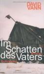 Im Schatten Des Vaters Roman - David Vann, Miriam Mandelkow