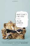 Why Can't I Be You - Allie Larkin