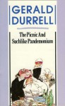 The Picnic and Suchlike Pandemonium - Gerald Durrell