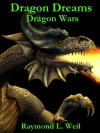 Dragon Dreams: Dragon Wars - Raymond L. Weil
