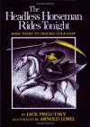 The Headless Horseman Rides Tonight: More Poems to Trouble Your Sleep - Arnold Lobel, Jack Prelutsky, Alc