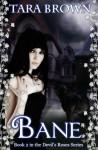 Bane (The Devil's Roses, #2) - Tara Brown