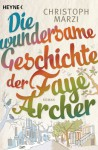 Die wundersame Geschichte der Faye Archer - Christoph Marzi