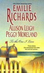 To the One I Love - Emilie Richards, Peggy Moreland, Allison Leigh