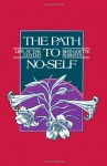The Path to No-Self: Life at the Center - Bernadette Roberts
