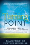 The Turning Point: Conquering Stress with Courage, Clarity and Confidence - Balasa Prasad, Preetham Grandhi