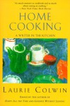 Home Cooking: A Writer in the Kitchen - Laurie Colwin