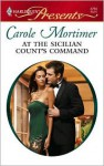 Mills & Boon : At The Sicilian Count's Command (The Sicilians) - Carole Mortimer