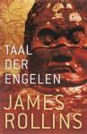 Taal der Engelen - James Rollins, Ellis Post Uiterweer