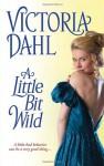 A Little Bit Wild - Victoria Dahl