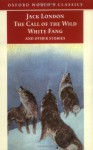 The Call of the Wild, White Fang, and Other Stories - Jack London, Andrew Sinclair