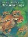 Hip-Pocket Papa - Sandra Markle, Alan Marks