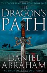 The Dragon's Path (The Dagger and Coin) - Daniel Abraham
