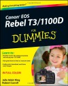 Canon EOS Rebel T3/1100D For Dummies - Julie Adair King, Robert Correll