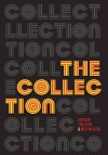 The Collection: Short Fiction from the Transgender Vanguard - Robin Cook, Alice Doyle, Everett Maroon, Carter Sickels, Katherine Scott Nelson, Tom Léger, Riley MacLeod, Ryka Aoki, Susan Jane Bigelow, Imogen Binnie, Casey Plett, Red Durkim, K. Tait Jarboe, R. Drew, RJ Edwards, A. Raymond Johnson, Donna Ostrowsky, Terence Diamond, Cyd