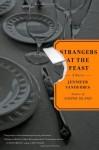 Strangers at the Feast - Jennifer Vanderbes