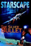Starscape: The Silver Bullet - Brad Aiken