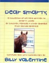 Dear Smarty: A collection of letters written to Smarty Jones, by Children, Families & Other animals from across America - Billy Valentine