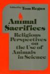 Animal Sacrifices (Ethics And Action) - Tom Regan