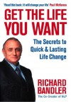 Get the Life You Want - Richard Bandler, Paul McKenna