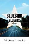 Bluebird, Bluebird (Thorndike Press Large Print African American Series) - Attica Locke
