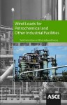 Wind Loads for Petrochemical and Other Industrial Facilities - American Society of Civil Engineers