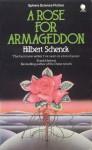 A Rose for Armageddon - Hilbert Schenck