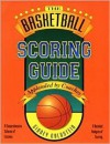 The Basketball Scoring Guide (Nitty-Gritty Basketball Series) (Nitty-Gritty Basketball) - Sidney Goldstein