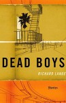 Dead Boys: Stories - Richard Lange