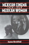 Mexican Cinema/Mexican Woman, 1940-1950 - Joanne Hershfield