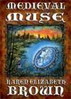 Medieval Muse - Karen Elizabeth Brown
