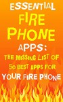 Essential Fire Phone Apps: The Missing List Of 50 Best Apps For Fire Phone (As Of February 2015) - Olga