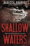 Shallow Waters: DI Hannah Robbins #1 (Volume 1) - Rebecca Bradley