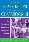 From Staff Room To Classroom Ii: The One Minute Professional Development Planner - Brian M. Pete, Robin J. Fogarty