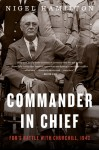 Commander in Chief: FDR's Battle with Churchill, 1943 (FDR at War) - Nigel Hamilton