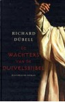 De wachters van de duivelsbijbel - Richard Dübell, Sonja van Wierst
